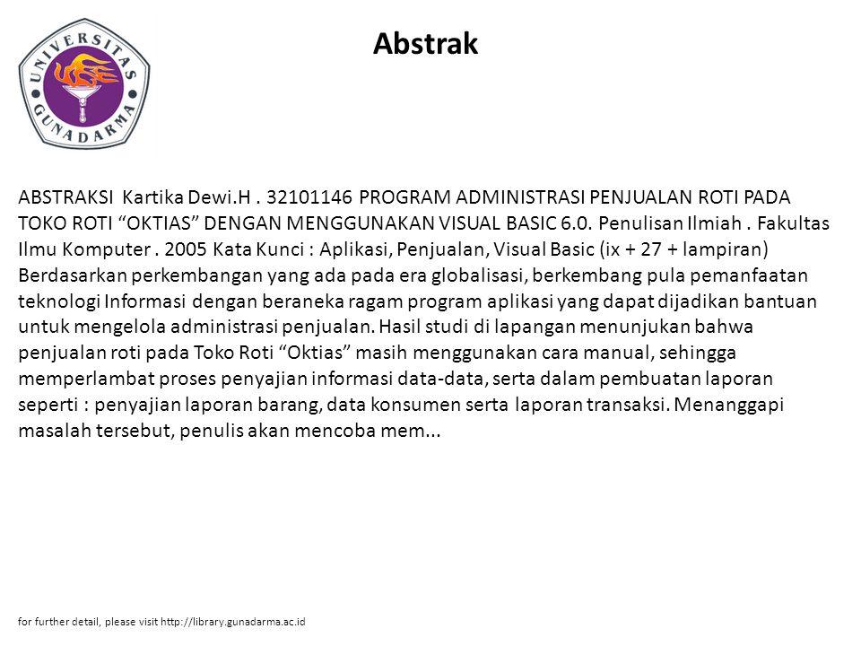 """Abstrak ABSTRAKSI Kartika Dewi.H. 32101146 PROGRAM ADMINISTRASI PENJUALAN ROTI PADA TOKO ROTI """"OKTIAS"""" DENGAN MENGGUNAKAN VISUAL BASIC 6.0. Penulisan"""