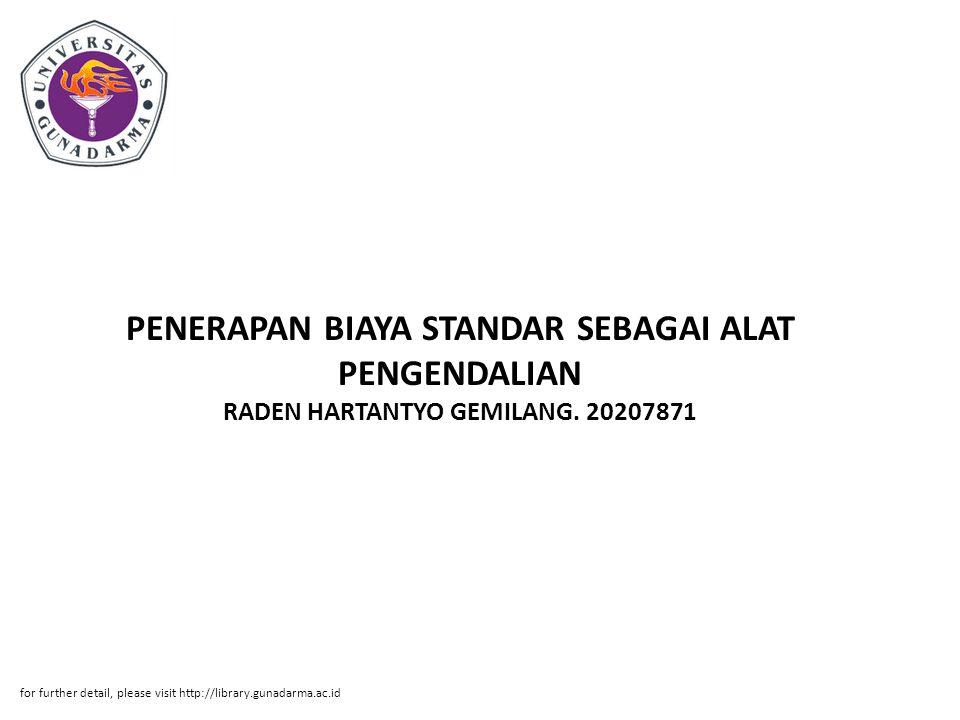 PENERAPAN BIAYA STANDAR SEBAGAI ALAT PENGENDALIAN RADEN HARTANTYO GEMILANG. 20207871 for further detail, please visit http://library.gunadarma.ac.id
