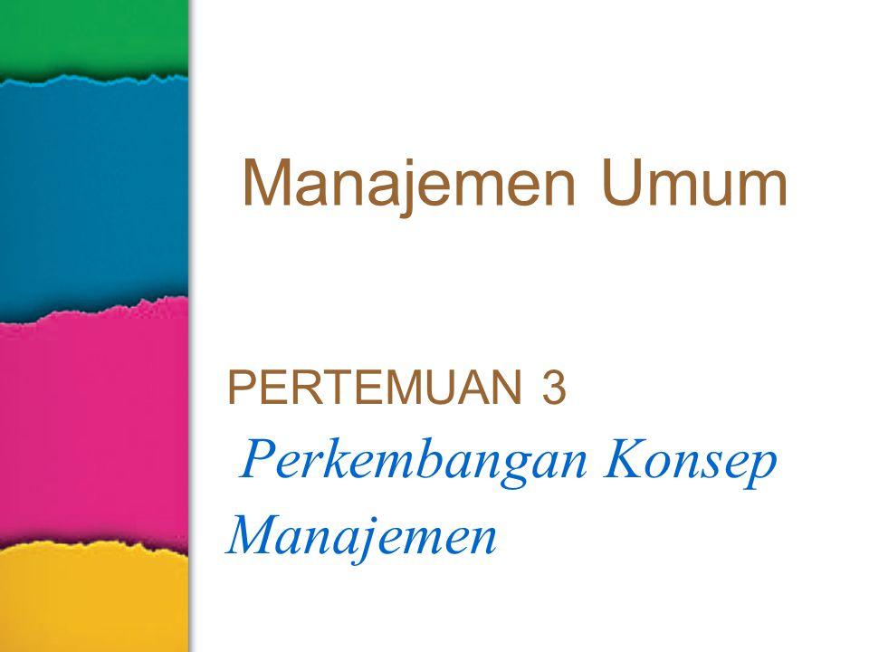 3–12 Birokrasi Ideal Menurut Max Weber Teori Administrasi Umum/ Teori Organisasi Klasik