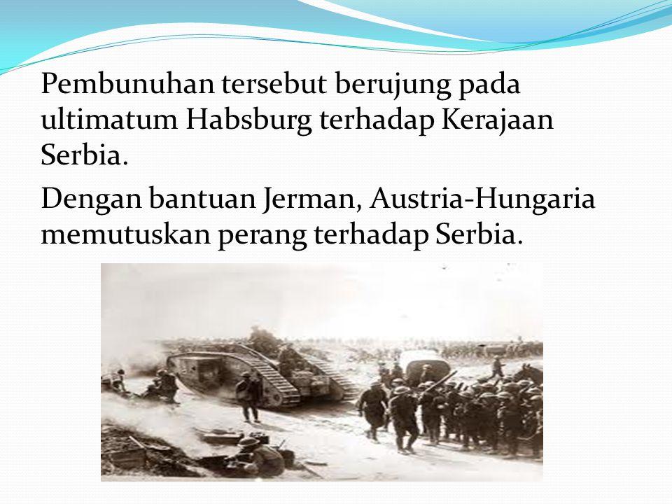 Latar Belakang PD I dimulai setelah Pangeran Franz Ferdinand dari Austro-Hongaria (sekarang Austria) beserta istrinya, dibunuh di Sarajevo, Bosnia, ol
