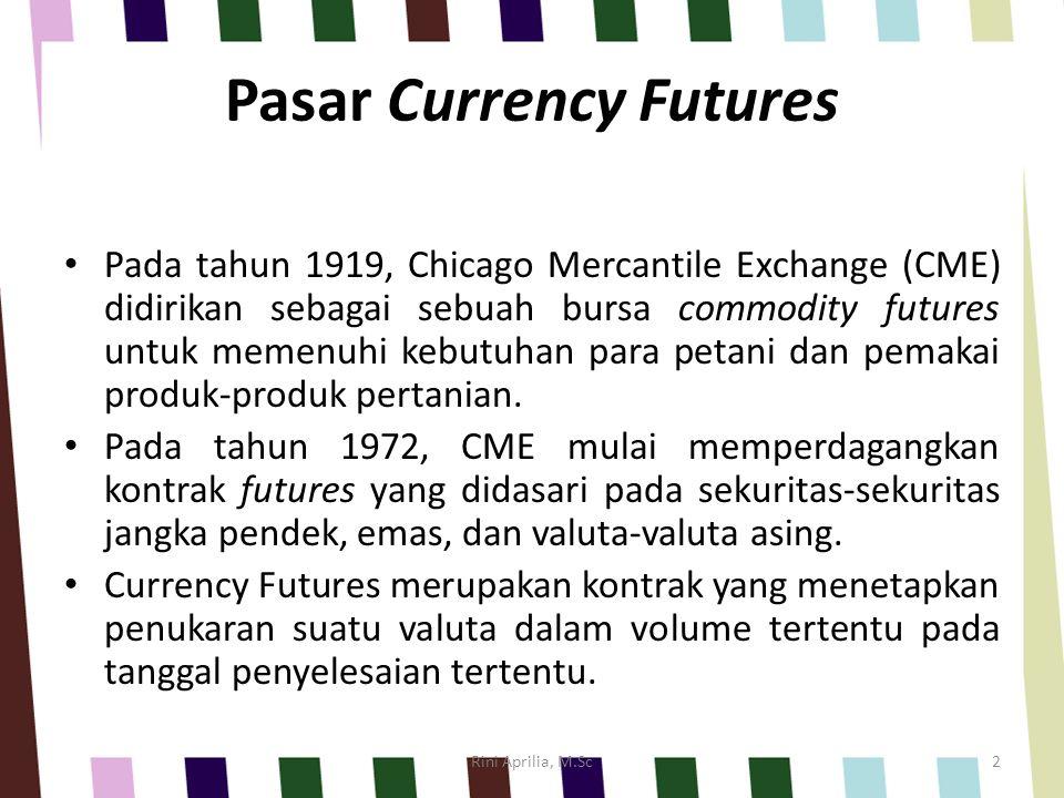Kontrak Currency Future vs Kontrak Forward Kontrak future diperdagangkan langsung antara 2 pihak yang saling bertemu, sementara kontrak forward diperdagangkan melalui telepon.