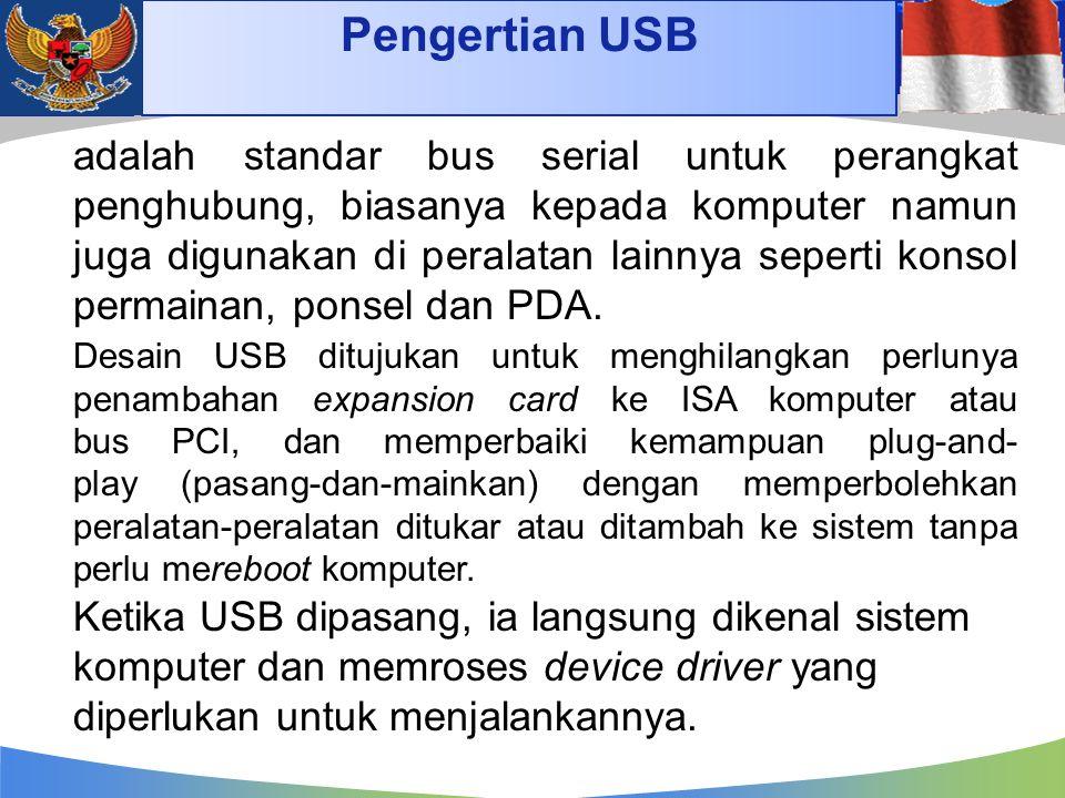 Pengertian USB adalah standar bus serial untuk perangkat penghubung, biasanya kepada komputer namun juga digunakan di peralatan lainnya seperti konsol