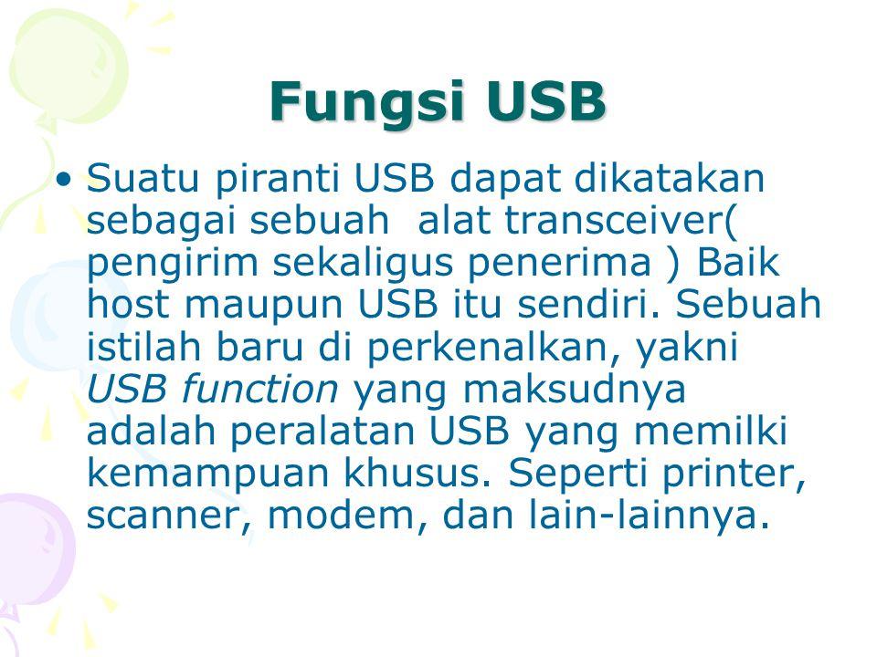 KARAKTERISTIK USB Data dikirim secara serial USB berkecepatan 480 Mbit/s