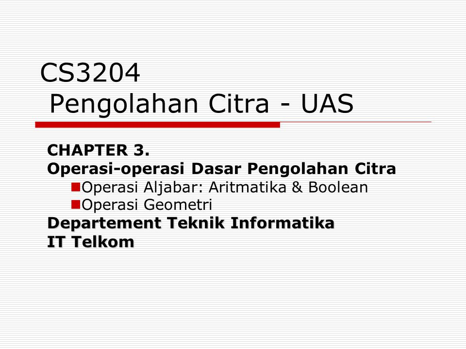 CS3204 Pengolahan Citra - UAS CHAPTER 3.