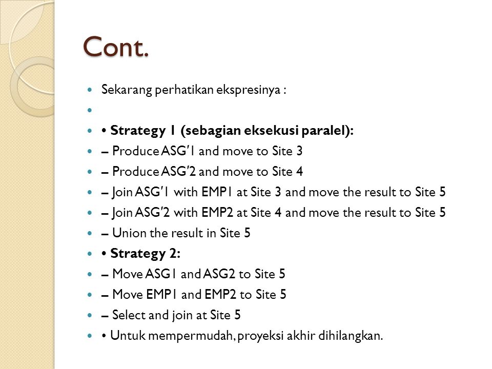 Cont. Sekarang perhatikan ekspresinya : Strategy 1 (sebagian eksekusi paralel): – Produce ASG ′ 1 and move to Site 3 – Produce ASG ′ 2 and move to Sit
