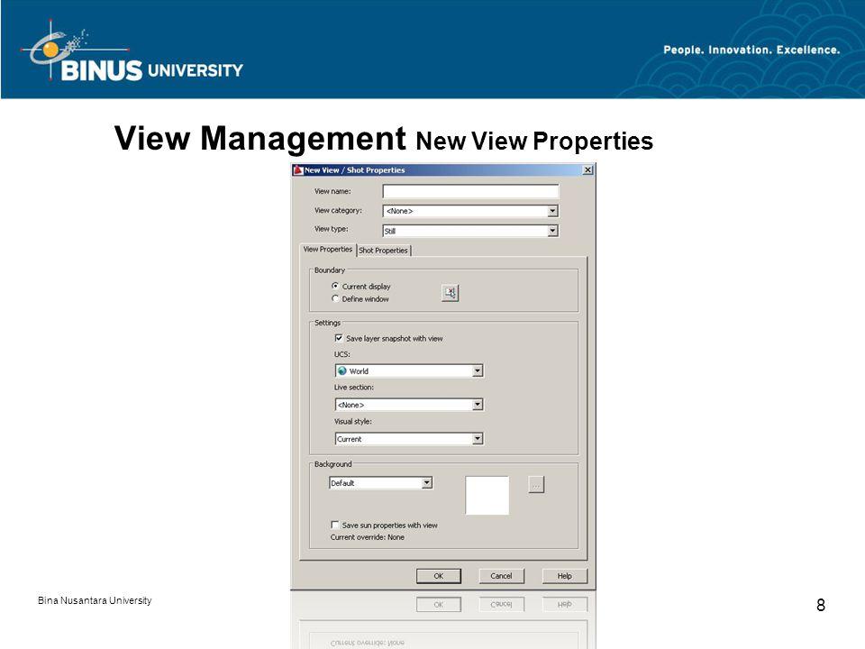 Bina Nusantara University 8 View Management New View Properties