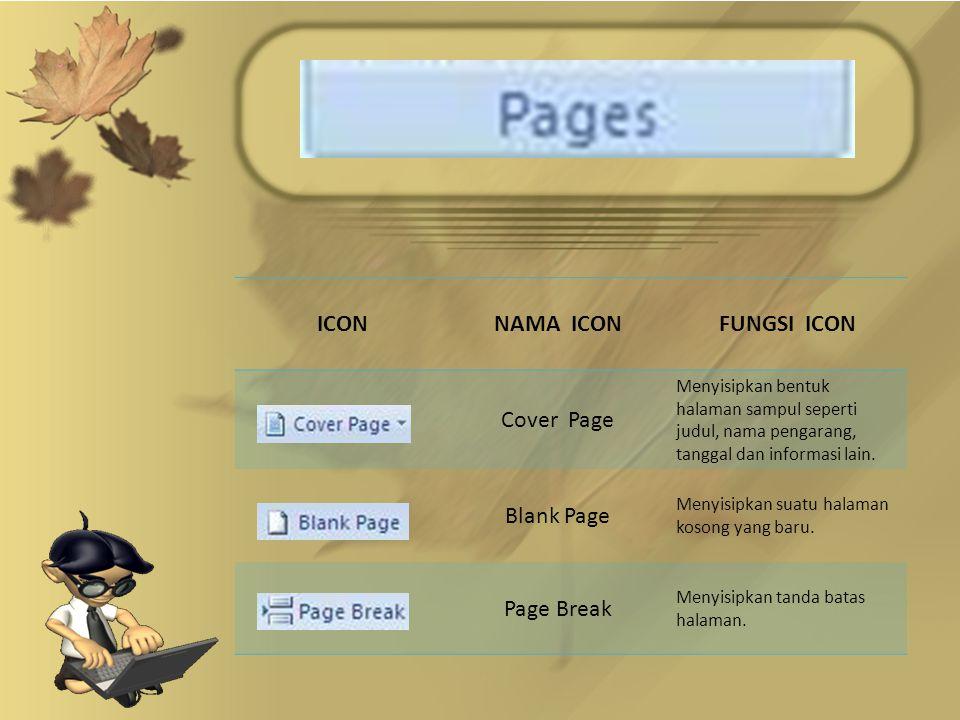 ICONNAMA ICONFUNGSI ICON Cover Page Menyisipkan bentuk halaman sampul seperti judul, nama pengarang, tanggal dan informasi lain.