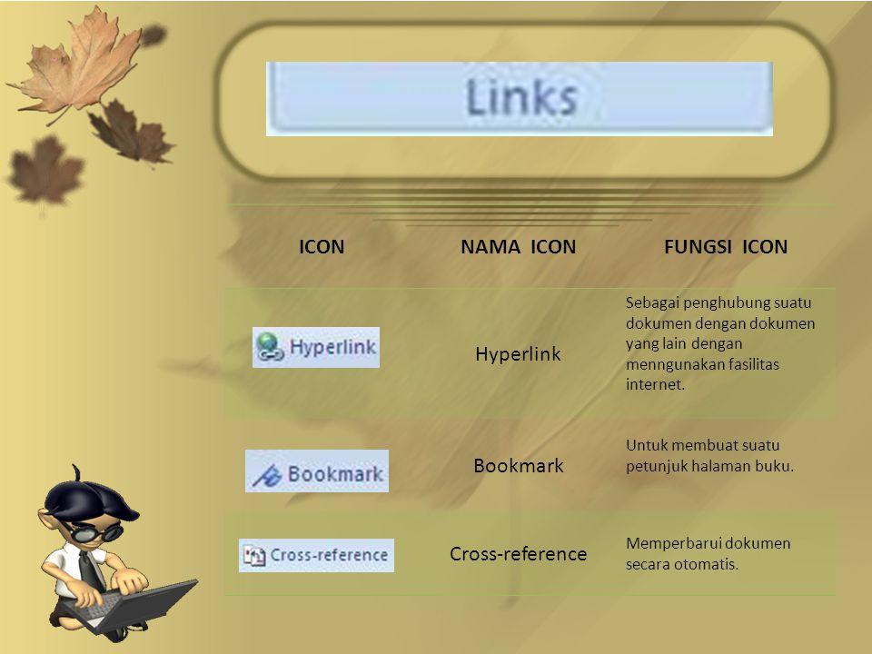 ICONNAMA ICONFUNGSI ICON Hyperlink Sebagai penghubung suatu dokumen dengan dokumen yang lain dengan menngunakan fasilitas internet.