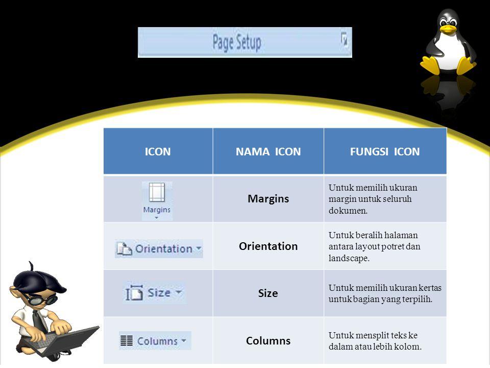 ICONNAMA ICONFUNGSI ICON Margins Untuk memilih ukuran margin untuk seluruh dokumen.