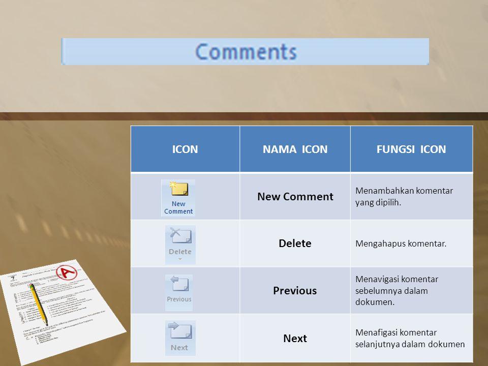 ICONNAMA ICONFUNGSI ICON New Comment Menambahkan komentar yang dipilih.