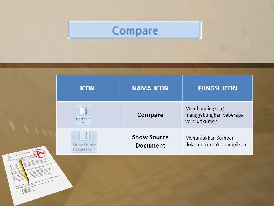 ICONNAMA ICONFUNGSI ICON Compare Membandingkan/ menggabungkan beberapa versi dokumen.