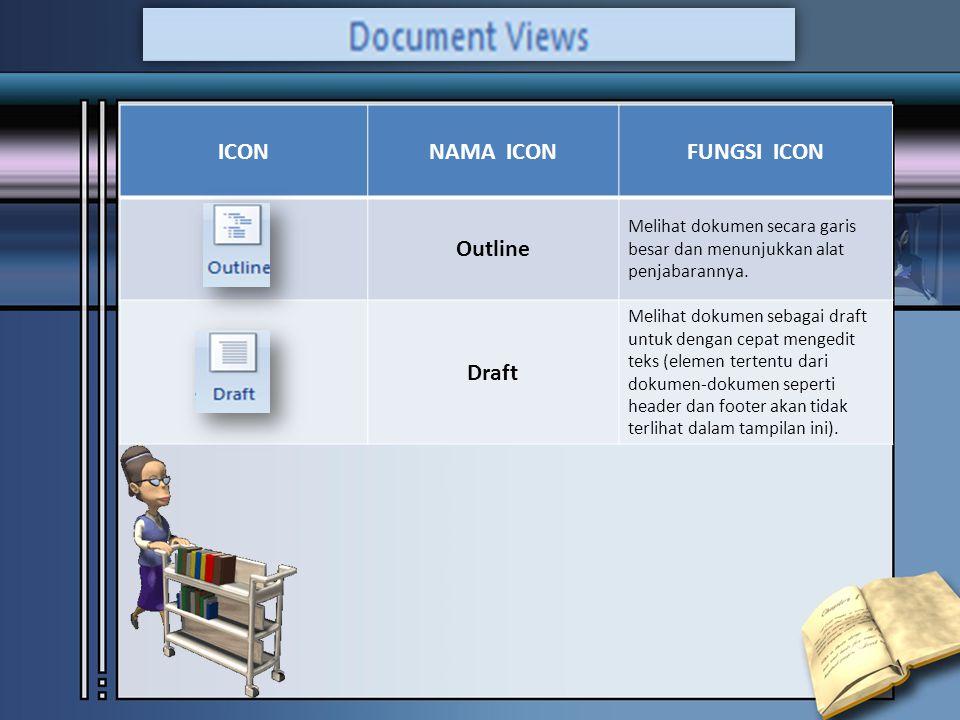 ICONNAMA ICONFUNGSI ICON Outline Melihat dokumen secara garis besar dan menunjukkan alat penjabarannya.