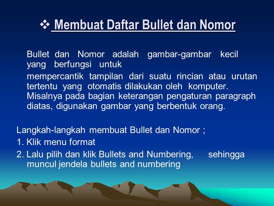  Membuat Daftar Bullet dan Nomor Bullet dan Nomor adalah gambar-gambar kecil yang berfungsi untuk mempercantik tampilan dari suatu rincian atau uruta