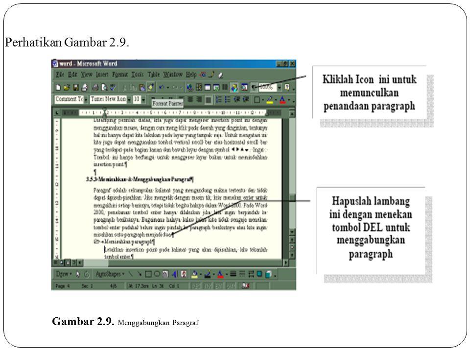 Perhatikan Gambar 2.9. Gambar 2.9. Menggabungkan Paragraf