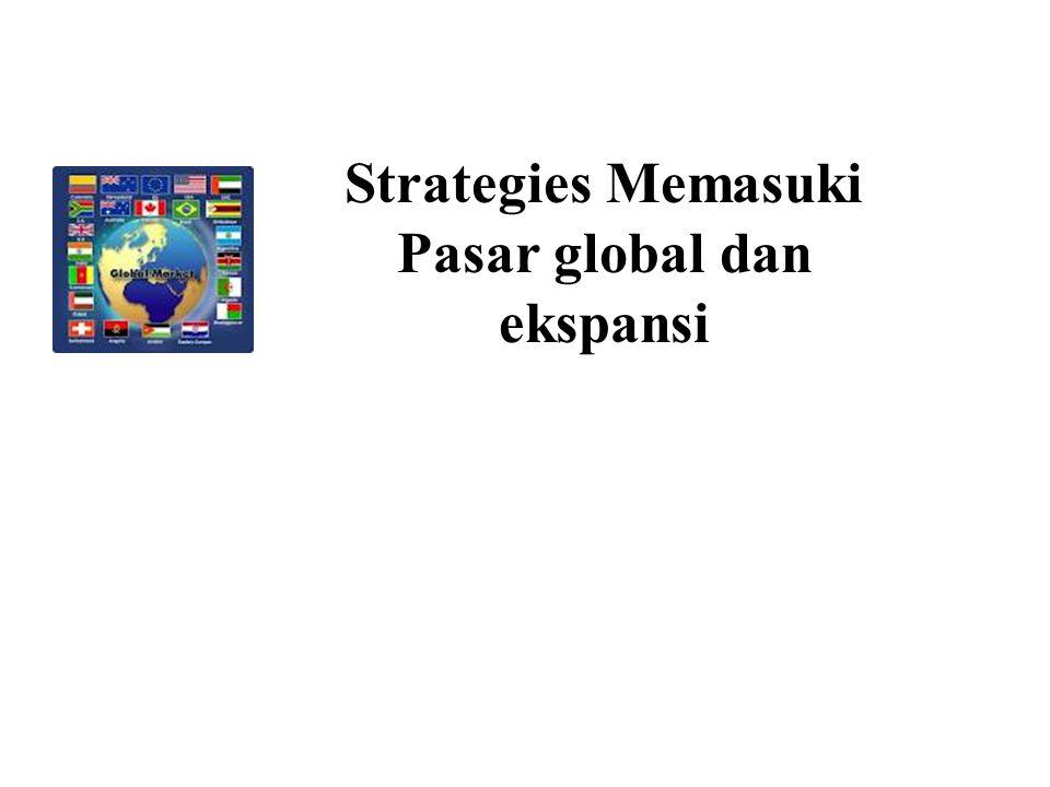 Strategies Memasuki Pasar global dan ekspansi