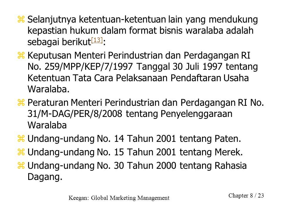 Keegan: Global Marketing Management Chapter 8 / 23 zSelanjutnya ketentuan-ketentuan lain yang mendukung kepastian hukum dalam format bisnis waralaba a