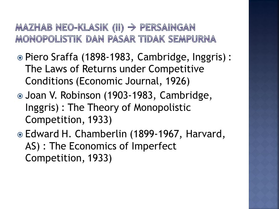  Piero Sraffa (1898-1983, Cambridge, Inggris) : The Laws of Returns under Competitive Conditions (Economic Journal, 1926)  Joan V. Robinson (1903-19