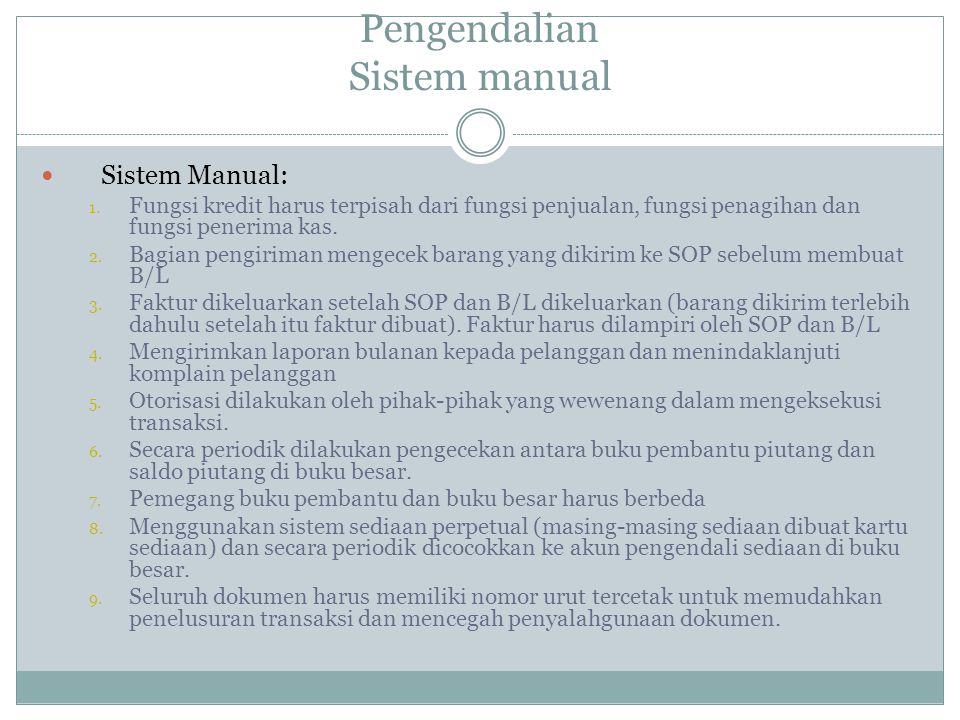 Pengendalian Sistem manual Sistem Manual: 1.