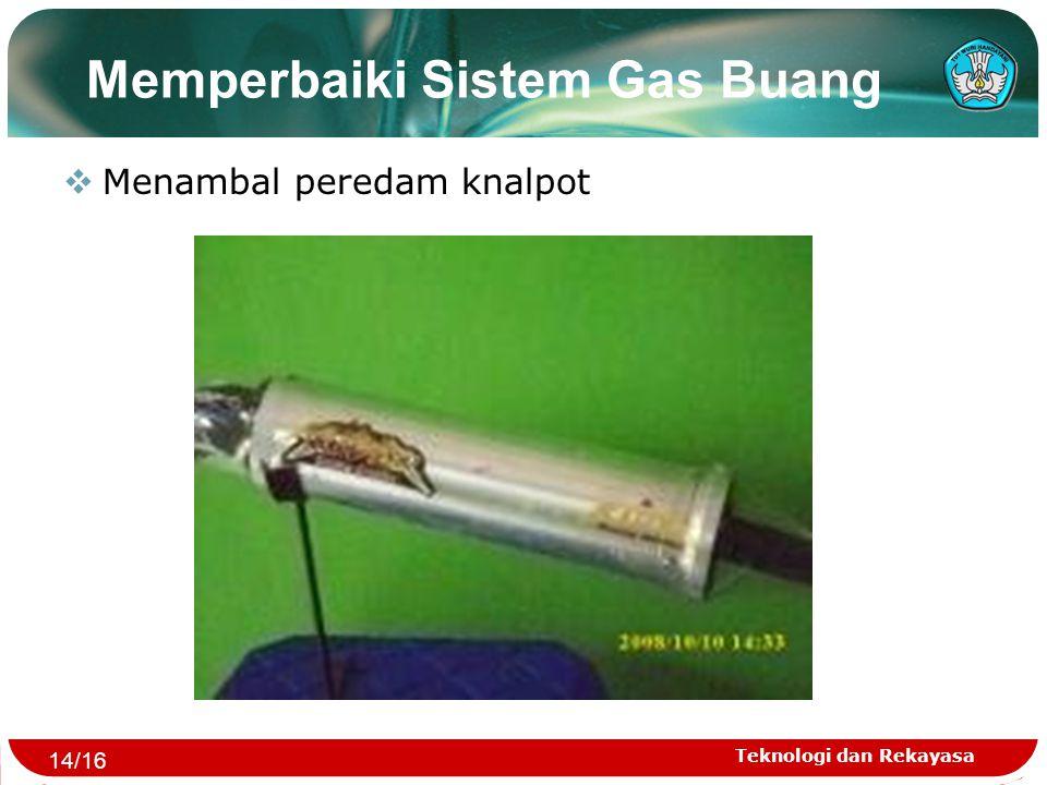 Teknologi dan Rekayasa Memperbaiki Sistem Gas Buang  Menambal peredam knalpot 14/16