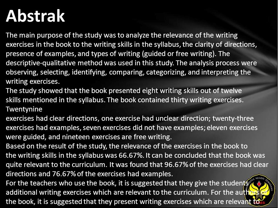 Abstrak The main purpose of the study was to analyze the relevance of the writing exercises in the book to the writing skills in the syllabus, the cla