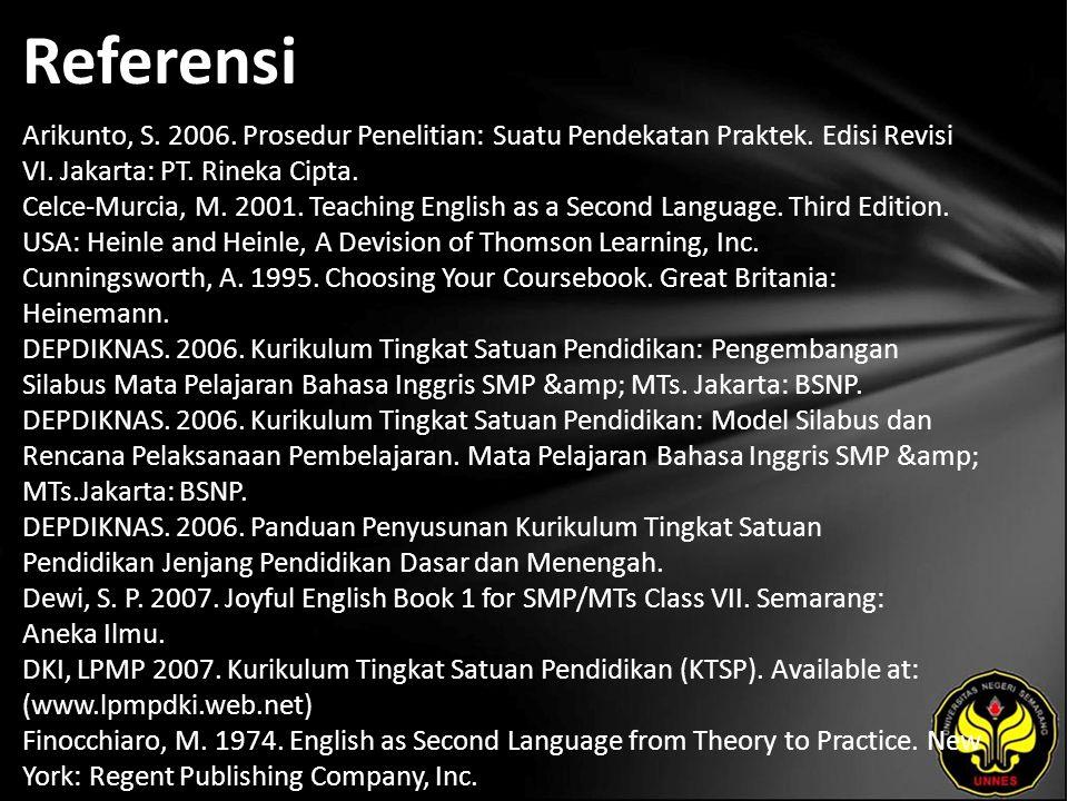 Referensi Arikunto, S. 2006. Prosedur Penelitian: Suatu Pendekatan Praktek.