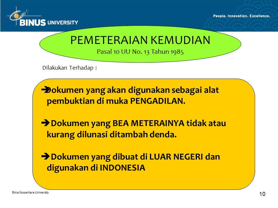 Bina Nusantara University 10 Dilakukan Terhadap : PEMETERAIAN KEMUDIAN Pasal 10 UU No.