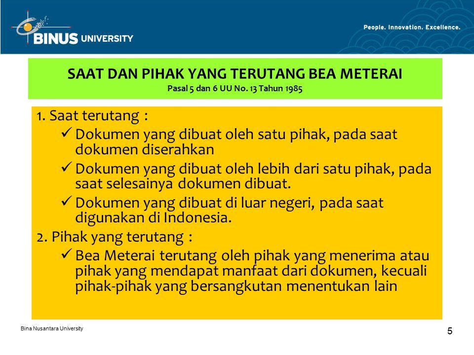 Bina Nusantara University 5 SAAT DAN PIHAK YANG TERUTANG BEA METERAI Pasal 5 dan 6 UU No.
