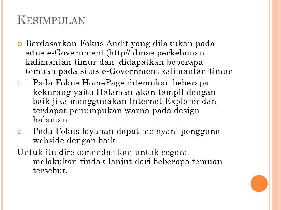 K ESIMPULAN Berdasarkan Fokus Audit yang dilakukan pada situs e-Government (http// dinas perkebunan kalimantan timur dan didapatkan beberapa temuan pada situs e-Government kalimantan timur 1.