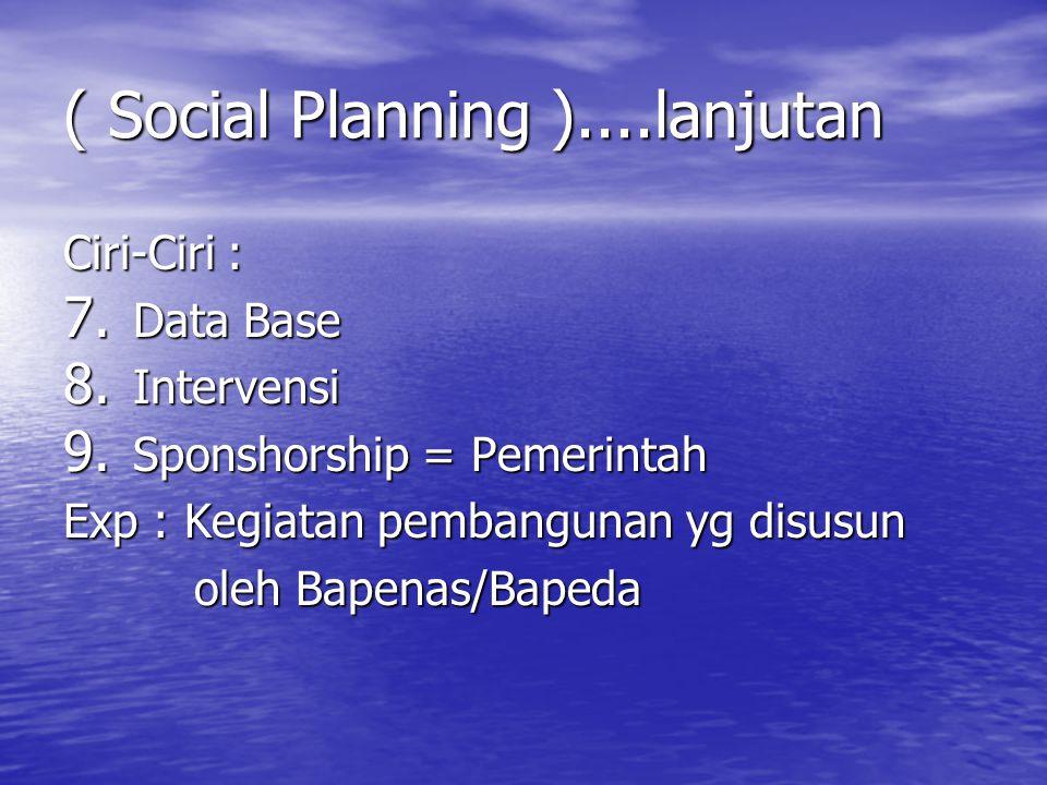 ( Social Planning )....lanjutan Ciri-Ciri : 7.Data Base 8.