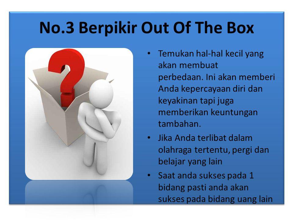 No.3 Berpikir Out Of The Box Temukan hal-hal kecil yang akan membuat perbedaan.