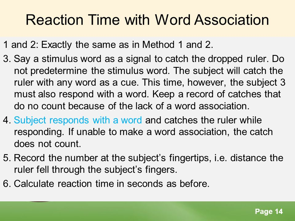 Page 14 Reaction Time with Word Association 1 and 2: Exactly the same as in Method 1 and 2. 3. Say a stimulus word as a signal to catch the dropped ru