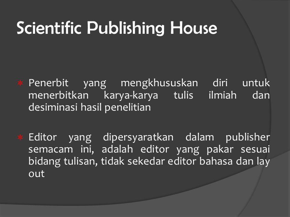 Scientific Publishing House  Penerbit yang mengkhususkan diri untuk menerbitkan karya-karya tulis ilmiah dan desiminasi hasil penelitian  Editor yan