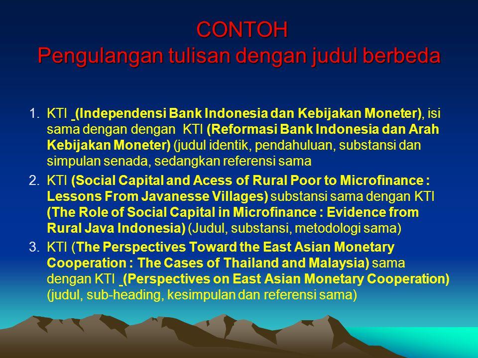 CONTOH Pengulangan tulisan dengan judul berbeda CONTOH Pengulangan tulisan dengan judul berbeda 1.KTI (Independensi Bank Indonesia dan Kebijakan Monet
