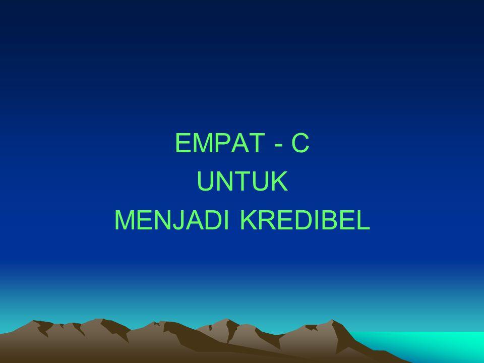 EMPAT - C UNTUK MENJADI KREDIBEL