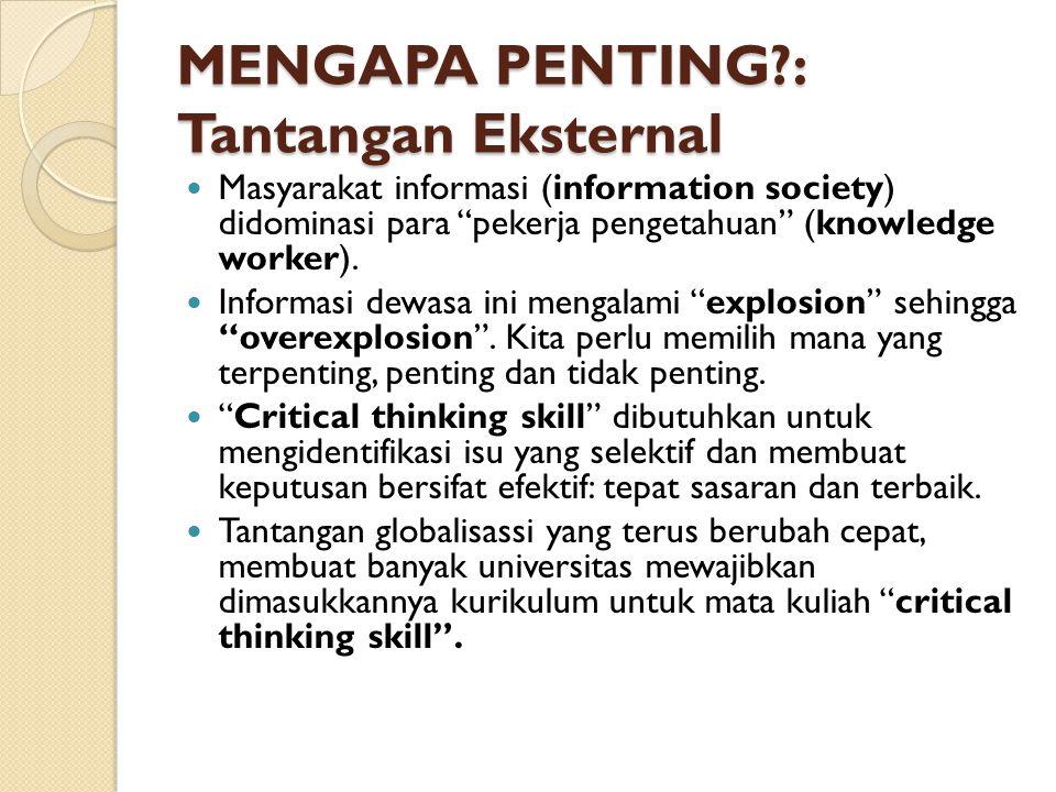 """MENGAPA PENTING?: Tantangan Eksternal Masyarakat informasi (information society) didominasi para """"pekerja pengetahuan"""" (knowledge worker). Informasi d"""