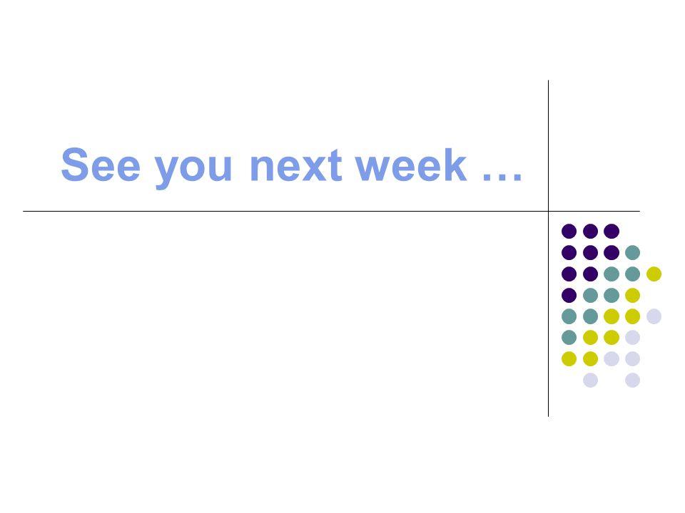 See you next week …