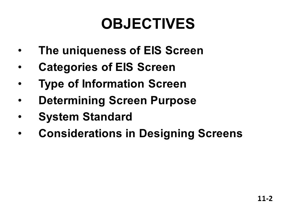 SCREEN DESIGN OF EIS Screen Design is path important in development of EIS.