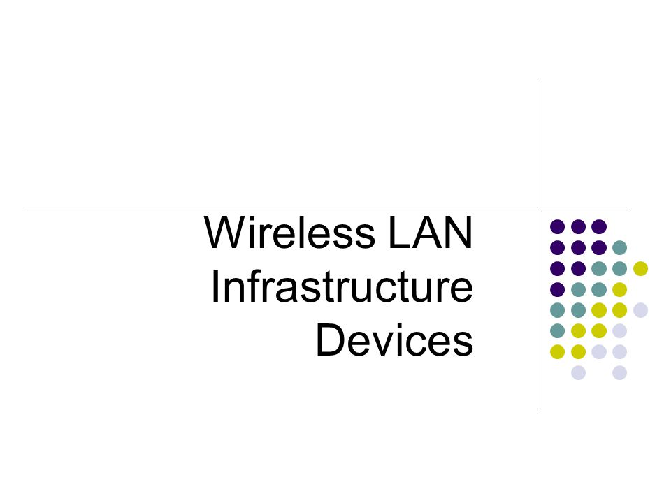 Wireless LAN Infrastructure Devices