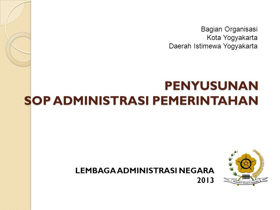 PENYUSUNAN SOP ADMINISTRASI PEMERINTAHAN LEMBAGA ADMINISTRASI NEGARA 2013 Bagian Organisasi Kota Yogyakarta Daerah Istimewa Yogyakarta