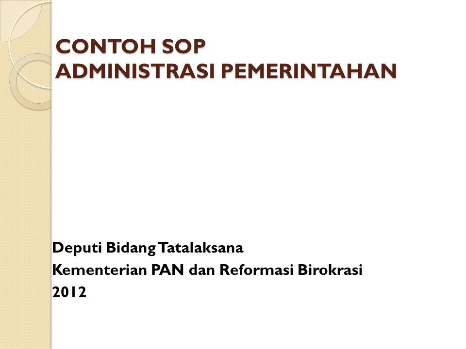 CONTOH SOP ADMINISTRASI PEMERINTAHAN Deputi Bidang Tatalaksana Kementerian PAN dan Reformasi Birokrasi 2012
