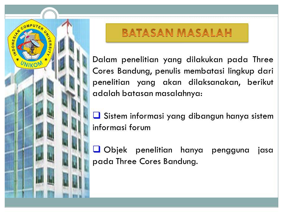 Dalam penelitian yang dilakukan pada Three Cores Bandung, penulis membatasi lingkup dari penelitian yang akan dilaksanakan, berikut adalah batasan mas
