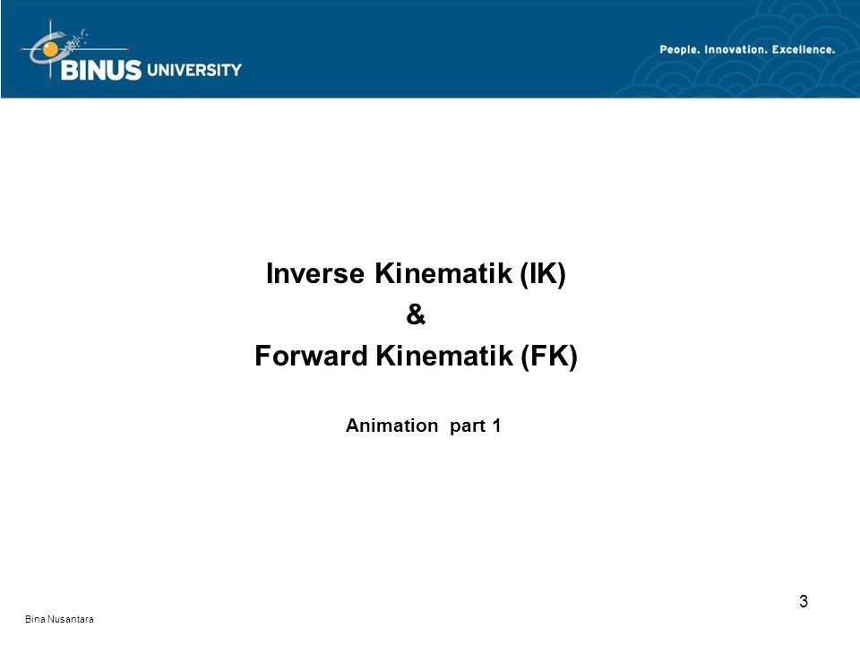 Bina Nusantara Inverse Kinematik (IK) & Forward Kinematik (FK) 3 Animation part 1