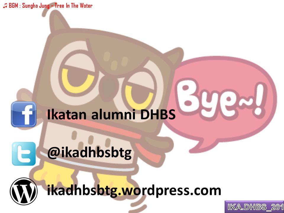 Ikatan alumni DHBS @ikadhbsbtg ikadhbsbtg.wordpress.com