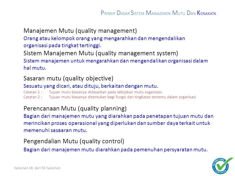 halaman 17 dari 50 halaman Mutu (quality) Derajat yang dicapai oleh karakteristik yang inheren dalam memenuhi persyaratan.