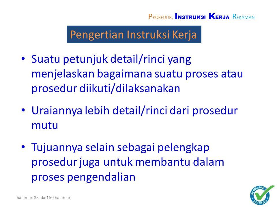 halaman 32 dari 50 halaman Ada beberapa corak prosedur yang dapat dipakai untuk memenuhi persyaratan Standar yaitu : – Bentuk uraian – Bentuk bagan al