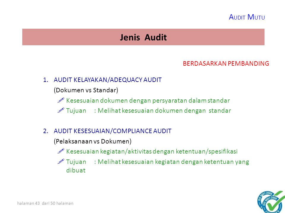 halaman 42 dari 50 halaman Melanjutkan untuk memonitor kesesuaian dan efektivitas sistem – Internal Audit – Management Review Selalu meng-update dokum