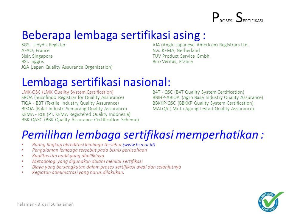 halaman 47 dari 50 halaman Kegiatan untuk mengesahkan suatu sistem / produk / jasa secara tertulis, yang menyatakan bahwa sistem / produk / jasa terse
