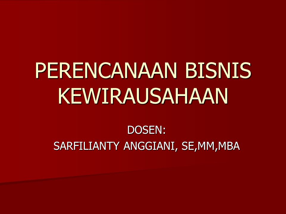 Sarfilianty Anggiani, SE,MM,MBA2 SYLABUS 1.CREATING & DEVELOPING THE BUSINESS 2.