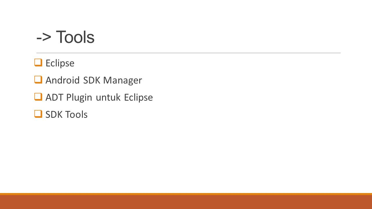 -> Tools  Eclipse  Android SDK Manager  ADT Plugin untuk Eclipse  SDK Tools