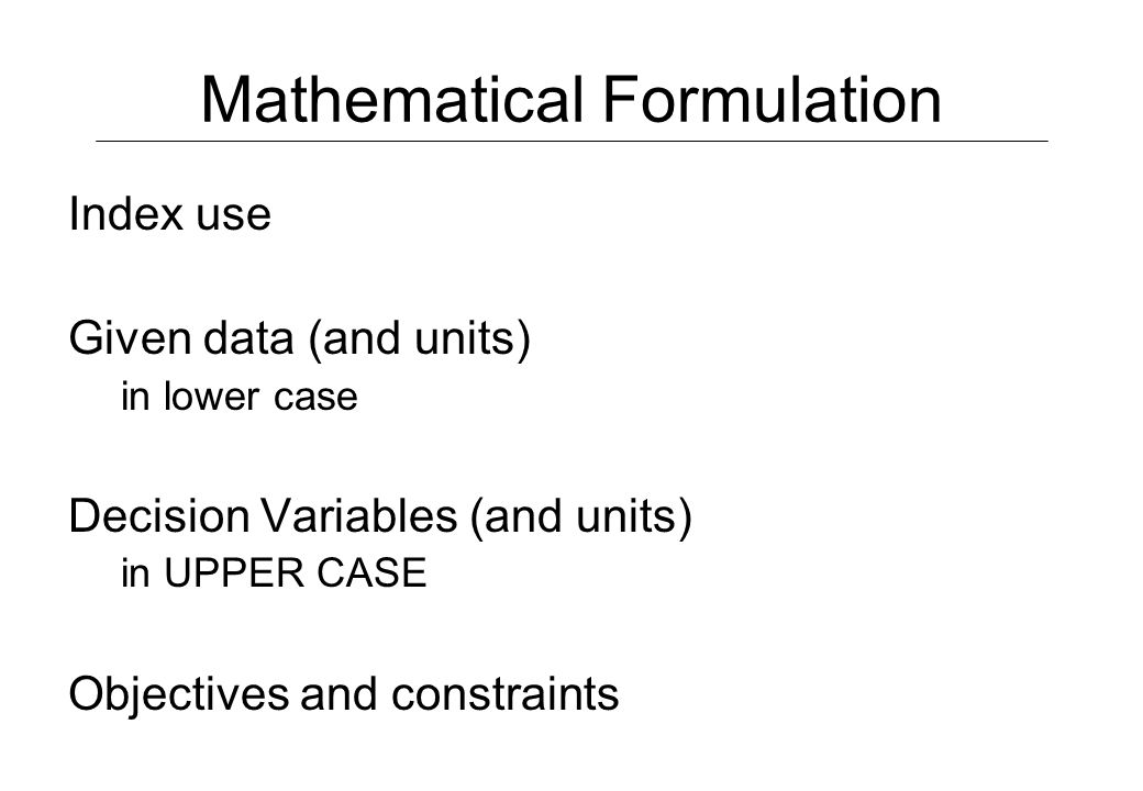 Key #1: Communicate Early and Often Mathematical formulation – kept up to date Verbal description of formulation Executive summary – in the right lang